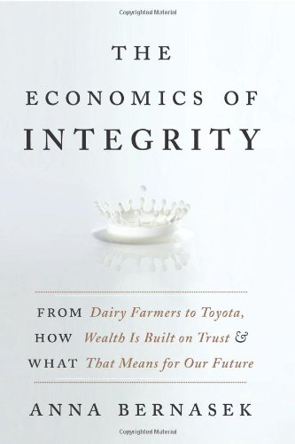 The Economics of Integrity: From Dairy Farmers to Toyota,...