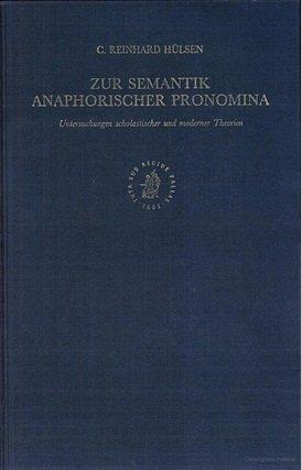 Zur Semantik Anaphorischer Pronomina: Untersuchungen Scholasticher Und Moderner Theorien (Studien Und Texte Zur Geistesg