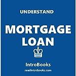 Understand Mortgage Loans |  IntroBooks