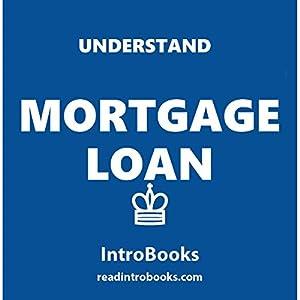 Understand Mortgage Loans Audiobook