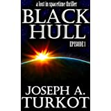 Black Hull: Episode 1 (A Lost In Spacetime Thriller)