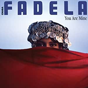 Chaba Fadela - You Are Mine - Amazon.com Music