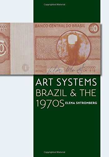 Art Systems: Brazil and the 1970s (Latin American and Caribbean Arts and Culture) PDF