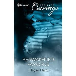 Reawakened Passions | [Megan Hart]