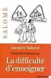 echange, troc Jacques Salomé - Minuscules aperçus sur la difficulté d'enseigner