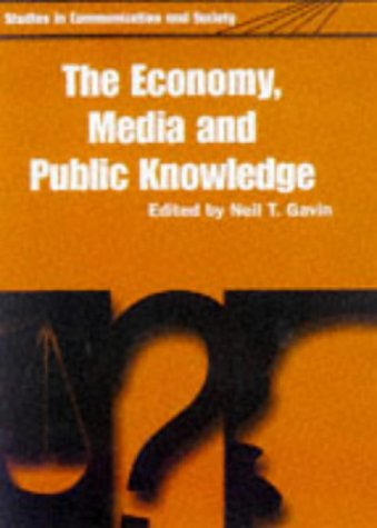 Economy, Media, and Public Knowledge (Studies in Communication and Society (Leicester))