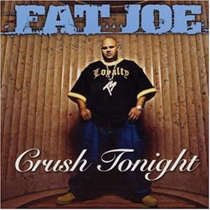 Fat Joe - Crush Tonight/ [Vinyl Single] - Zortam Music