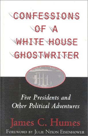 Confessions of a White House Ghostwriter: Five Presidents and Other Political Adventures