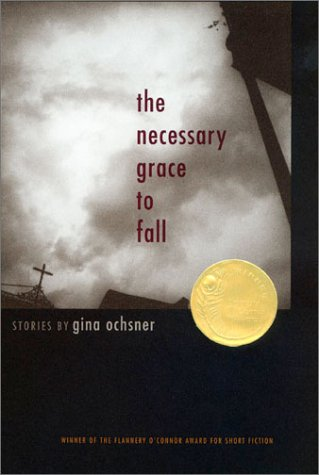 Necessary Grace to Fall : Stories, GINA OCHSNER