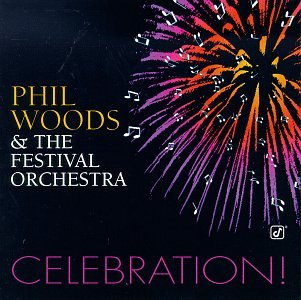 Celebration by Phil Woods and The Festival Orchestra