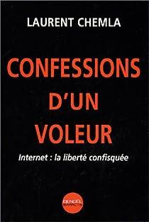 Confessions d'un voleur : Internet, la libert� confisqu�e par Chemla