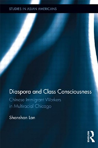 Diaspora and Class Consciousness: Chinese Immigrant Workers in Multiracial Chicago (Studies in Asian Americans)
