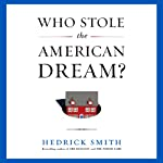 Who Stole the American Dream? | Hedrick Smith