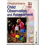 A Practical Guide to Child Observation and Assessment 3rd Edition