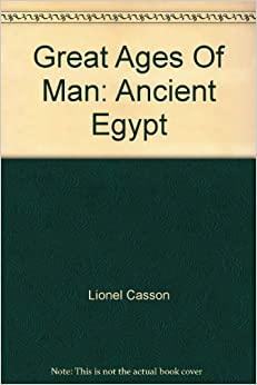 Ancient Egypt, Great Ages of Man, Time Life Book, Hardcover, 1971