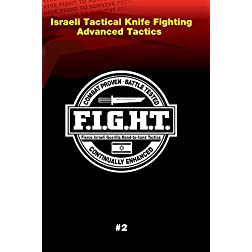 Haganah F.I.G.H.T. Israeli Tactical Knife Fighting Advanced Tactics