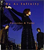 Yesterday & Today♪Do As Infinity