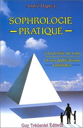 Sophrologie pratique à la portée de tous - André Daprey