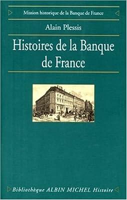 Histoires de la Banque de France de Alain Plessis