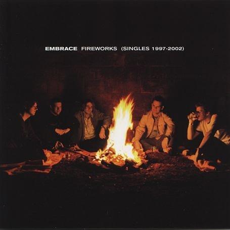 Embrace - Fireworks (Singles 1997-2002) - Zortam Music