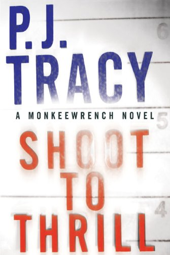 Shoot to Thrill (A Monkeewrench Novel)