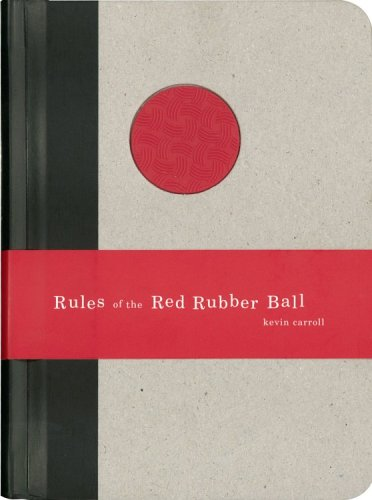 Rules of the Red Rubber Ball: Find and Sustain Your...