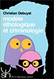 echange, troc Christian Debuyst - Modèle éthologique et criminologie
