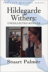 Hildegarde Withers: Uncollected Riddles (Crippen & Landau Lost Classics)