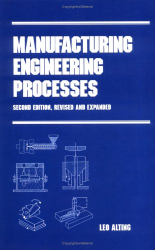 Manufacturing Engineering Processes (Manufacturing Engineering And Materials Processing, Volume 40)