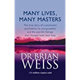 Many Lives, Many Masters: The true story of a prominent psychiatrist, his young patient and the past-life therapy that changed both their livesby Dr. Brian Weiss