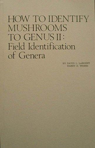 How to Identify Mushrooms to Genus II: Field Identification of Genera