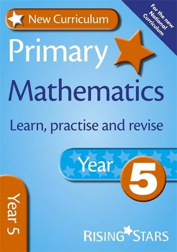 New Curriculum Primary Mathematics Learn, Practise and Revise Year 5 (RS Primary New Curr Learn, Practise, Revise)