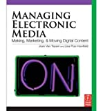 img - for By Joan Van Tassel Managing Electronic Media: Making, Marketing, and Moving Digital Content (1st Edition) book / textbook / text book