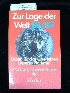 Zur Lage der Welt 1988/89. Daten für das Überleben unseres Planeten