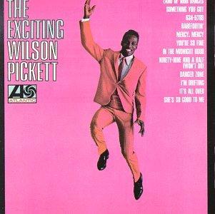 Wilson Pickett - The Exciting Wilson Pickett - Zortam Music