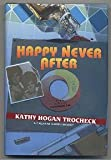 Happy Never After (Callahan Garrity Mysteries) (0060176377) by Trocheck, Kathy Hogan