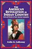 The American Revolution in Indian Country : Crisis and Diversity in Native American Communities (Studies in North American Indian History)