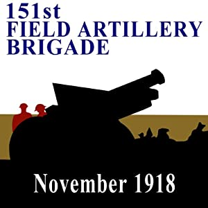 The 151st Field Artillery Brigade | [Richard M. Russell]