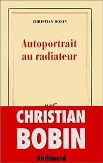 Autoportrait au radiateur par Bobin