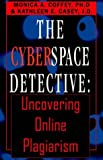 img - for The Cyberspace Detective: Uncovering Online Plagiarism book / textbook / text book