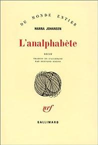 L'analphab�te par Hanna Johansen