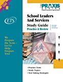 School Leaders and Services Study Guide (Praxis Study Guides)