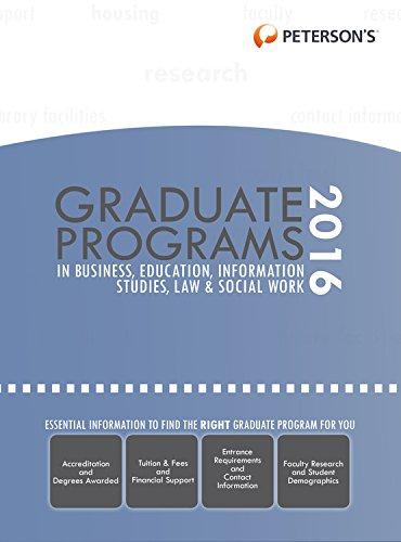 Graduate Programs in Business, Education, Information Studies, Law & Social Work 2016 (Peterson's Graduate Programs in Business, Education, Health, Information Studies, Law and Social Work) PDF