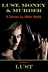 Lust, Money & Murder - Book 1