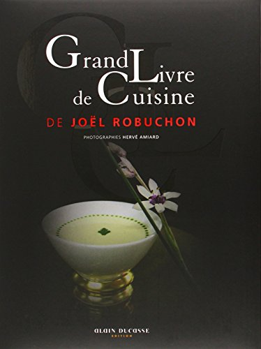 read online grand livre de cuisine de joel robuchon by joel robuchon herve amiard alain. Black Bedroom Furniture Sets. Home Design Ideas
