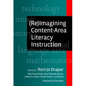 (Re)imagining Content-area Literacy Instruction (Language and Literacy Series) Publisher: Teachers College Press Roni Jo Draper