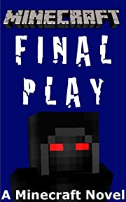 Minecraft: Final Play - A Minecraft Novel
