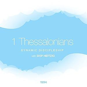 52 1 Thessalonians - Dynamic Discipleship - 1994 Speech