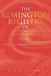 The Remington Registry of Outstanding Professionals 2011-2012: