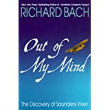 Out of My Mind: The Discovery of Saunders-Vixen ~ Richard Bach